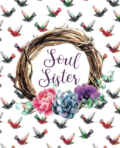 Soul Sister: The empowering sidekick on your journey to your true Self and your tribe of soul sisters PDF Books