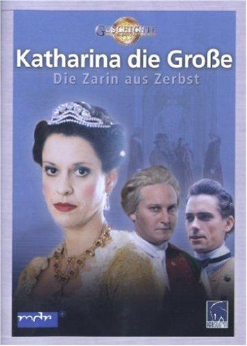 Katharina die Große - Die Zarin aus Zerbst