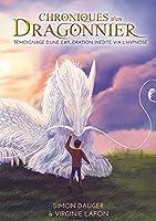 Chroniques d'un Dragonnier: Témoignage d'une exploration inédite via l'hypnose