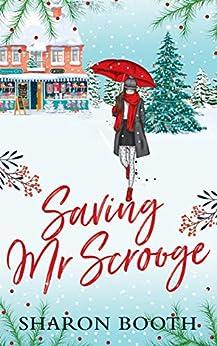 Saving Mr Scrooge (Moorland Heroes Book 2) by [Sharon Booth]