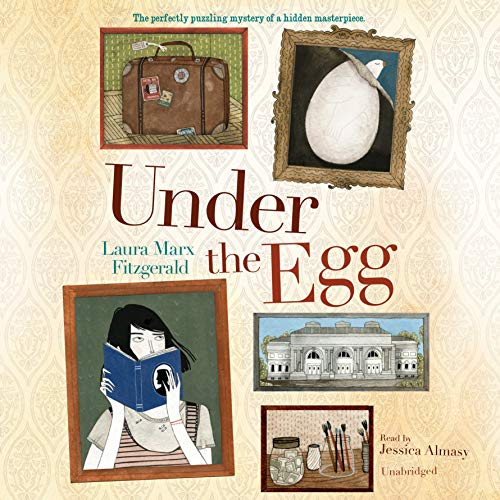 Under the Egg Audiobook By Laura Marx Fitzgerald cover art