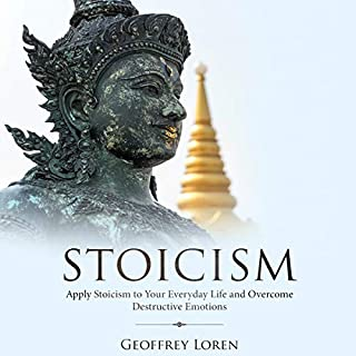Stoicism: Apply Stoicism to Your Everyday Life and Overcome Destructive Emotions     Quick History of Stoicism, Learn Unbiased Thinking, and Improve Your Life!              By:                                                                                                                                 Geoffrey Loren                               Narrated by:                                                                                                                                 Leigh Adams                      Length: 1 hr and 8 mins     19 ratings     Overall 4.7