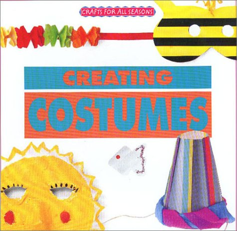 Crafts for All Seasons - Creating Costumes
