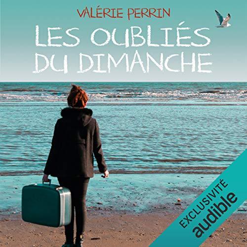 Les oubliés du dimanche Audiobook By Valérie Perrin cover art