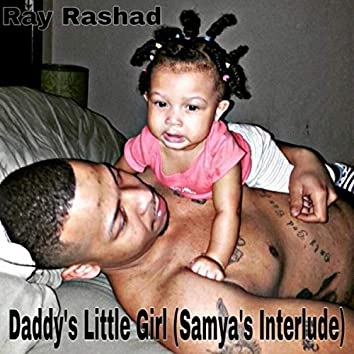 Daddy's Little Girl (Samya's Interlude)