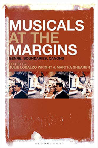 Musicals at the Margins: Genre, Boundaries, Canons (English Edition)
