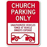 Church Parking Only - Unauthorized Vehicles Towed at Vehicle Owner's Expense (with Sign, 12'x18'