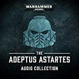 The Adeptus Astarters Audio Collection: Warhammer 40,000