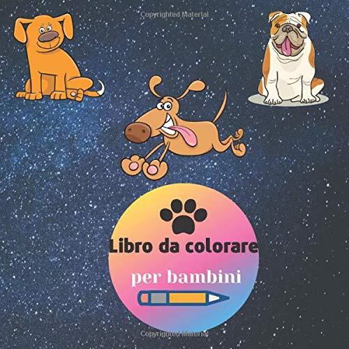 Libro da colorare per bambini: Libro para colorear de perros para niños. Un libro para colorear para niños de 2-4, 4-6 con perros divertidos