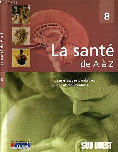 La grossesse et la naissance, les maladies mentales (La santé de A à Z)