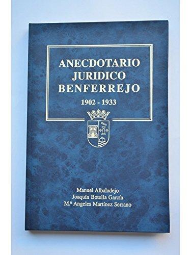 Anecdotario jurídico Benferrejo, 1902-1933