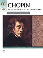 Chopin: An Introduction to his Piano Works (Book & CD) by Unknown(2004-12-01)