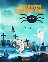 Halloween Coloring Book: Happy Halloween Coloring Book, Halloween Coloring Pages For Kids Age 2-4, 4-8, Girls And Boys, Fun And Original Paperback