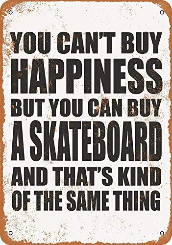 Je kunt geen geluk kopen, maar je kunt een Skateboard Tin Muurbord Retro Schilderen Vintage Opknoping Metalen Plaque Poster Art Bar Store Huisdecoratie kopen