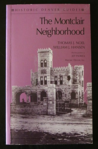 The Montclair Neighborhood (Historic Denver Guides)