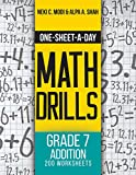 One-Sheet-A-Day Math Drills: Grade 7 Addition - 200 Worksheets (Book 21 of 24) (English Edition)