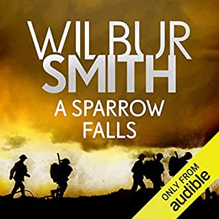 A Sparrow Falls     Courtney, Book 3              By:                                                                                                                                 Wilbur Smith                               Narrated by:                                                                                                                                 Sean Barrett                      Length: 20 hrs and 32 mins     75 ratings     Overall 4.9