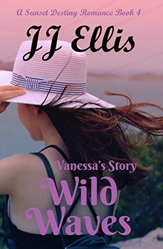 Wild Waves - Vanessa's Story (Second Edition): A Sunset Destiny Romance