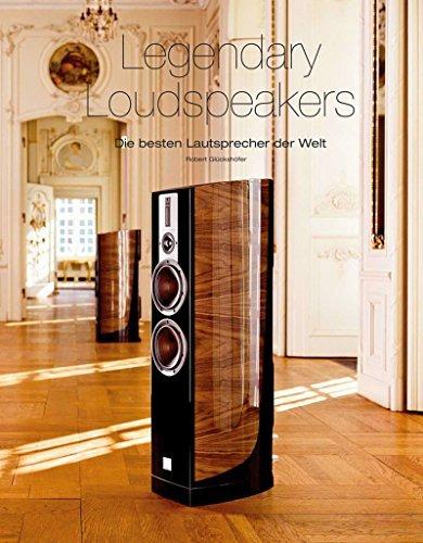 Legendary Loudspeakers: Die besten Lautsprecher der Welt by Robert Glückshöfer (2012-12-15)