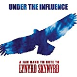 Under the Influence: Tribute to Lynyrd Skynyrd