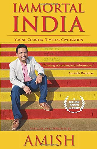 Immortal India: Young Country, Timeless Civilisation, Non-Fiction, Amish explores ideas that make India Immortal