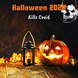 Halloween 2020 Kills Covid: Horror Music to Fight the Virus Second Wave
