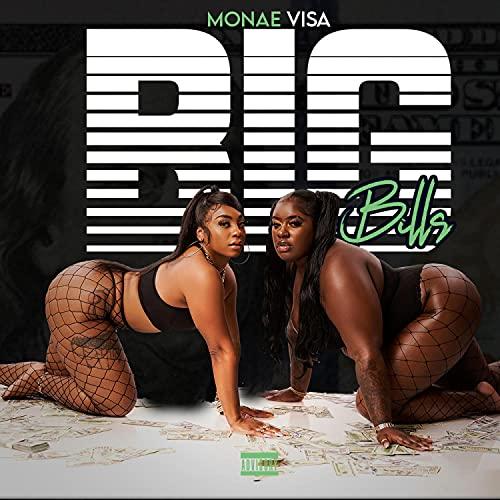 Big Bills (feat. Juicey Monae & Michelle Visa) [Explicit]