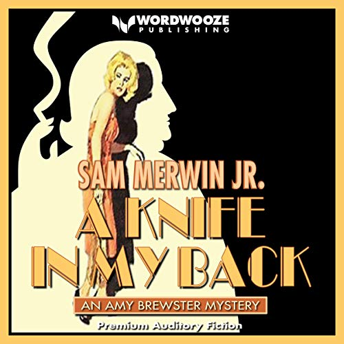 A Knife in My Back     Amy Brewster Mystery Series, Book 1              By:                                                                                                                                 Sam Merwin Jr.                               Narrated by:                                                                                                                                 Janelle Bigham                      Length: 5 hrs and 32 mins     Not rated yet     Overall 0.0