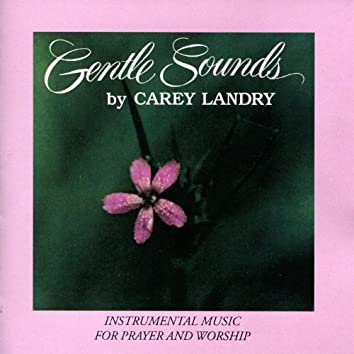 Gentle Sounds - Instrumental Music for Prayer and Worship
