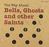Bells Ghosts & Other Saints