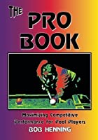 The Pro Book: Maximizing Competitive Performance for Pool Players by Bob Henning(1997-11-15)
