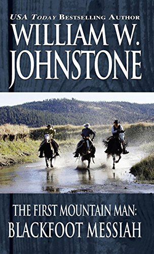 Blackfoot Messiah (Preacher/The First Mountain Man Book 7) (English Edition)