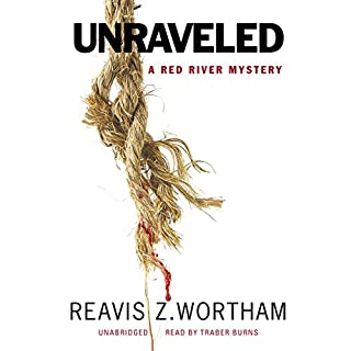 Unraveled     The Red River Mysteries, Book 6              By:                                                                                                                                 Reavis Z. Wortham                               Narrated by:                                                                                                                                 Traber Burns                      Length: 9 hrs and 36 mins     1 rating     Overall 5.0