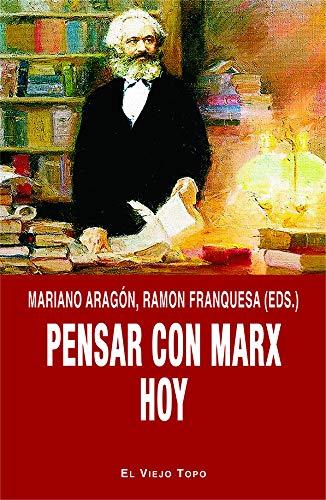 Pensar con Marx hoy (Spanish Edition)
