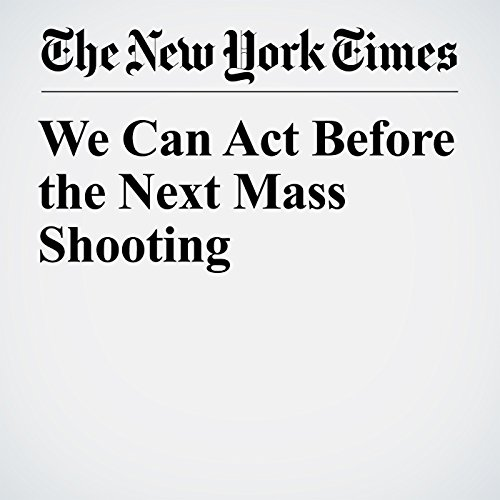 We Can Act Before the Next Mass Shooting copertina