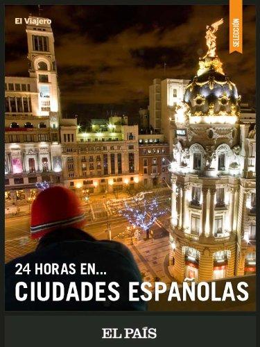 24 horas… en ciudades españolas