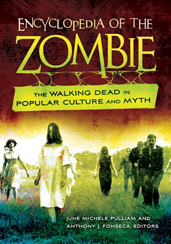 Encyclopedia of the Zombie: The Walking Dead in Popular Culture and Myth (English Edition)