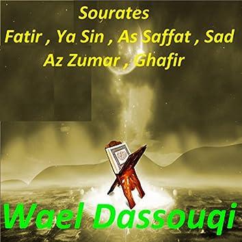 Sourates Fatir, Ya Sin, As Saffat, Sad, Az Zumar, Ghafir (Quran)