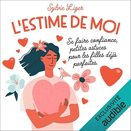 Download L'estime de moi: Se faire confiance, petites astuces pour les filles déjà parfaites audio book