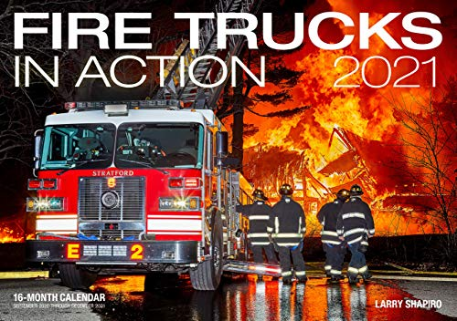 Fire Trucks in Action 2021: 16-Month Calendar - September 2020 through December 2021