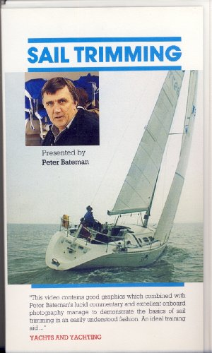 Sail Trimming Instructional Yachts & Yachting VHS Video presented by Peter Bateman