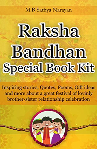 Raksha Bandhan Festival Special Book Kit: Inspiring Stories, Quotes, Poems, Gift ideas, and more about a great festival of lovingly Brother-Sister relationship celebration (English Edition)