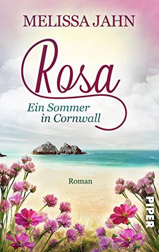 Rosa - Ein Sommer in Cornwall: Ein Rosamunde-Pilcher-Roman