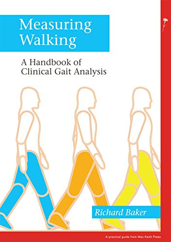 Measuring Walking: A Handbook of Clinical Gait Analysis (Practical Guides from Mac Keith Press)