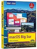 macOS Big Sur Bild für Bild - die Anleitung in Bilder - ideal für Einsteiger und Umsteiger: für...
