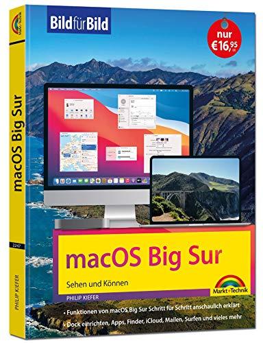 macOS Big Sur Bild für Bild - die Anleitung in Bilder - ideal für Einsteiger und Umsteiger: für alle MAC - Modelle geeignet: fr alle MAC - Modelle geeignet