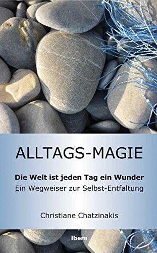 Alltags-Magie: Die Welt ist jeden Tag ein Wunder