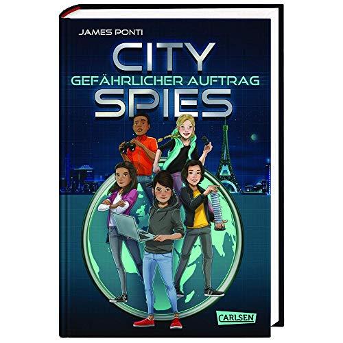 City Spies 1: Gefährlicher Auftrag: Actionreicher Spionage-Thriller für Jugendliche (1)