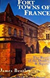 Fort Towns of France: The Bastides of the Dordogne and Aquitaine review