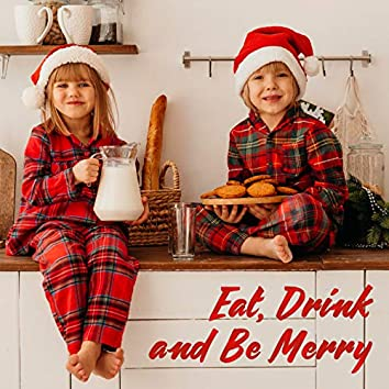 Eat, Drink and Be Merry: Christmas Background Music 2020